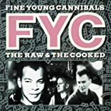 The Raw And The Cooked Fine Young Cannibals