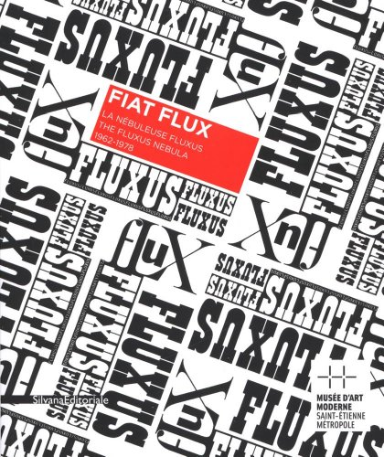 Fiat Flux : La nébuleuse Fluxus 1962-1978. Exposition au Musée d'Art Moderne, Saint-Etienne Métropole, 27 octobre 2012-27 janvier 2013