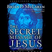 Secret Message of Jesus: Uncovering the Truth that Could Change Everything | [Brian McLaren]
