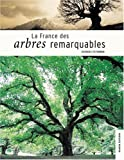 La France des arbres remarquables