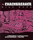 img - for The Chainbreaker Bike Book: A Rough Guide to Bicycle Maintenance by Shelly Lynn Jackson (3-Oct-2011) Paperback book / textbook / text book