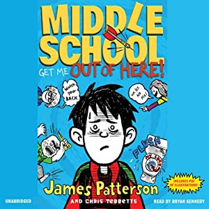 Get Me Out of Here!: Middle School, Book 2 | [James Patterson, Chris Tebbetts]