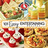 101 Easy Entertaining Recipes Cookbook: We love get-togethers! Whether we're celebrating a birthday, the big game or even just because, i (101 Cookbook Collection)
