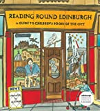 Reading Round Edinburgh: A Guide to Children's Books of the City