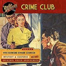Crime Club Radio/TV Program Auteur(s) : Stewart Sterling, Albert G. Miller Narrateur(s) :  full cast