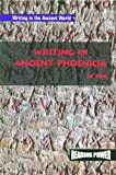 img - for Writing in Ancient Phoenicia (Writing in the Ancient World) book / textbook / text book