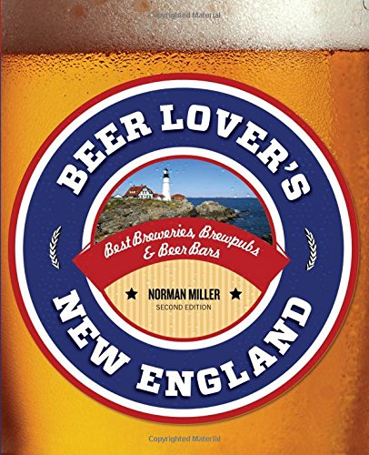 Beer Lover's New England: Best Breweries, Brewpubs & Beer Bars (Beer Lovers Series) (New England Beer compare prices)