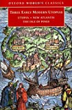 Three Early Modern Utopias: Thomas More: Utopia / Francis Bacon: New Atlantis / Henry Neville: The Isle of Pines (Oxford World's Classics) (0192838857) by More, Thomas