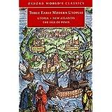 Three Early Modern Utopias: Thomas More: Utopia / Francis Bacon: New Atlantis / Henry Neville: The Isle of Pines (Oxford World's Classics) ~ Thomas More