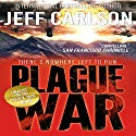 Plague War: The Author's Cut Audiobook by Jeff Carlson Narrated by Jeffrey Kafer