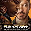 The Soloist: A Lost Dream, an Unlikely Friendship, and the Redemptive Power of Music (       UNABRIDGED) by Steve Lopez Narrated by William Hughes