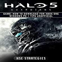 Halo 5 Guardians Game: How to Download for Xbox One, Windows PC + Tips Unofficial | Livre audio Auteur(s) :  Hse Strategies Narrateur(s) : Mark Barnard