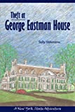 Theft at the George Eastman House: A New York State Adventure (New York State Adventures)