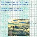 The Spiritual Path to the Abundant Life Workbook Audiobook by Henry Harrison Epps, Jr Narrated by Paul Holbrook