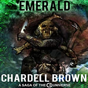 Emerald: The CB Saga | [Chardell Brown]