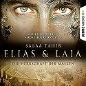 Die Herrschaft der Masken (Elias & Laia 1) Hörbuch von Sabaa Tahir Gesprochen von: Maximilian Artajo, Marie Bierstedt
