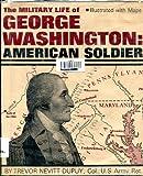 George Washington (Military Lives) (0531018717) by Dupuy, Trevor N.