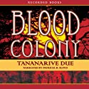 Blood Colony Audiobook by Tananarive Due Narrated by Patricia Floyd