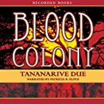 Blood Colony (       UNABRIDGED) by Tananarive Due Narrated by Patricia Floyd