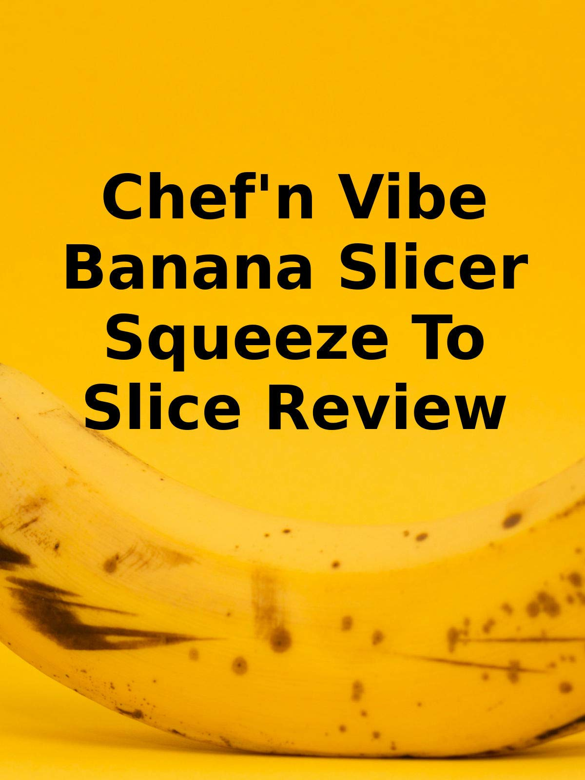 Review: Chef'n Vibe Banana Slicer Squeeze To Slice Review on Amazon Prime Video UK