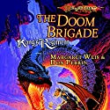 The Doom Brigade: Dragonlance: Kang's Regiment, Book 1 (       UNABRIDGED) by Margaret Weis, Don Perrin Narrated by Nick Sullivan