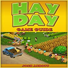 Hay Day Game Guide (       UNABRIDGED) by Josh Abbott Narrated by Craig Good