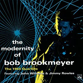 The Modernity Of Bob Brookmeyer. The 1954 Quartets
