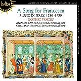 A Song For Francesca Musique Italienne 1330-1430