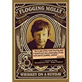 "Flogging Molly - Whiskey on a Sundayvon ""Flogging Molly"""