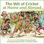 The Wit of Cricket at Home and Abroad | Barry Johnston