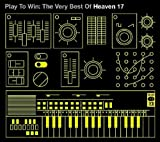 Heaven 17 Play To Win: The Best Of Heaven 17