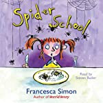 Spider School | Francesca Simon