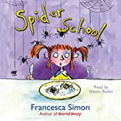 Spider School | [Francesca Simon]