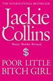 Jackie Collins Poor Little Bitch Girl (Lucky Santangelo 7)