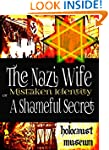 The Nazi Wife: Mistaken Identity or A...