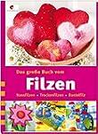 Das gro�e Buch vom Filzen: Nassfilzen...