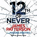 12th of Never Audiobook by James Patterson Narrated by January Lavoy