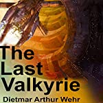 The Last Valkyrie | Dietmar Arthur Wehr