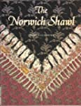 The Norwich Shawl: Its History and a...