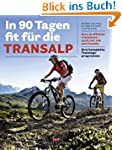 In 90 Tagen fit f�r die Transalp: Kur...