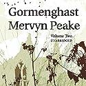 Gormenghast, Volume 2 (       UNABRIDGED) by Mervyn Peake Narrated by Saul Reichlin
