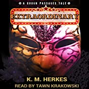 Extraordinary: Rough Passages, Book 1   K. M. Herkes