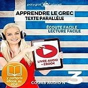 Apprendre le Grec - Écoute Facile - Lecture Facile - Texte Parallèle Cours Audio No. 3 [Learn Greek]: Lire et Écouter des Livres en Grec    Polyglot Planet