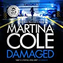 Damaged: the new Martina Cole bestseller featuring Kate Burrows Audiobook by Martina Cole Narrated by To Be Announced