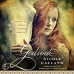 Godiva: A Novel | Nicole Galland