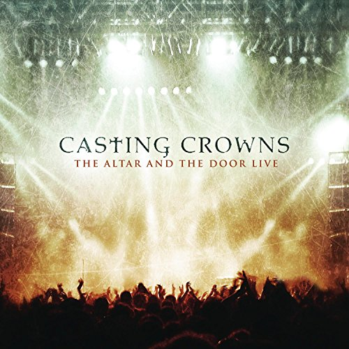 Casting Crowns - The Altar And The Door Live - Zortam Music
