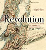 img - for Revolution: Mapping the Road to American Independence, 1755-1783 book / textbook / text book