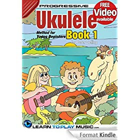 Ukulele Lessons for Kids - Book 1: How to Play Ukulele for Kids (Free Video Available) (Progressive Young Beginner) (English Edition)