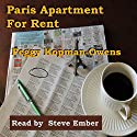 Paris Apartment for Rent Audiobook by Peggy Kopman-Owens Narrated by Steve Ember