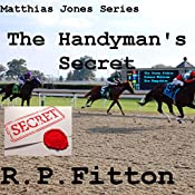 The Handyman's Secret: Matthias Jones Series | R.P. Fitton